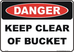 keep clear of bucket danger sign
