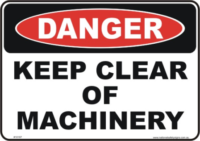 Keep clear of Machinery danger sign