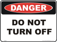 Do not turn off danger sign