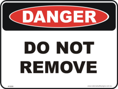 do not remove danger sign