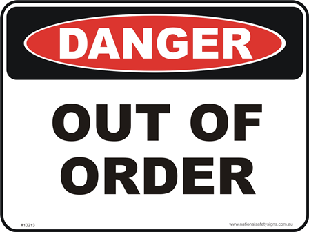 Out of order danger sign