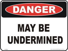 May be undermined danger sign