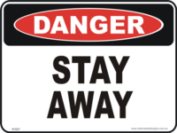 Stay away danger sign