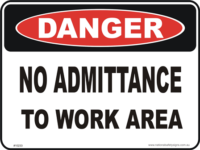 No admittance to work area danger sign