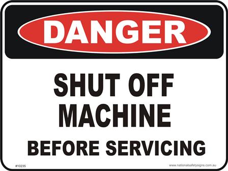 Shut off machine beore servicing danger sign