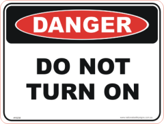 Do not turn on danger sign
