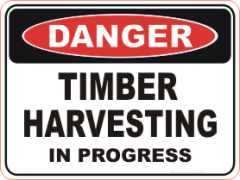 Timber Harvesting danger sign