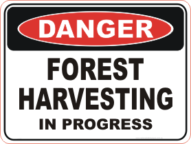 Forest Harvesting danger sign