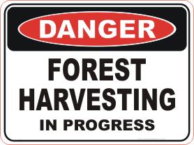 Forest Harvesting danger sign