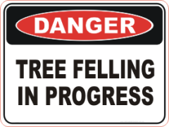 Tree felling in progress danger sign