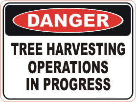 Tree harvesting operations danger sign