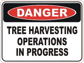 Tree harvesting operations danger sign