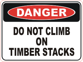 Do not Climb on Timber Stacks danger sign