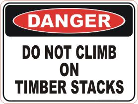 Do not Climb on Timber Stacks danger sign