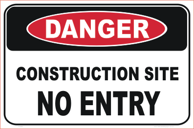 Construction Site No Entry danger sign
