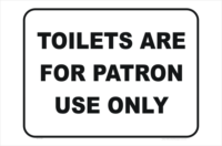 toilets for patron use only