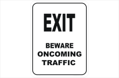 Exit Beware Oncoming Traffic