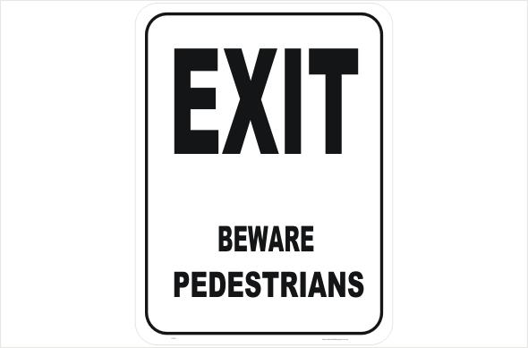 Exit Beware Pedestrians