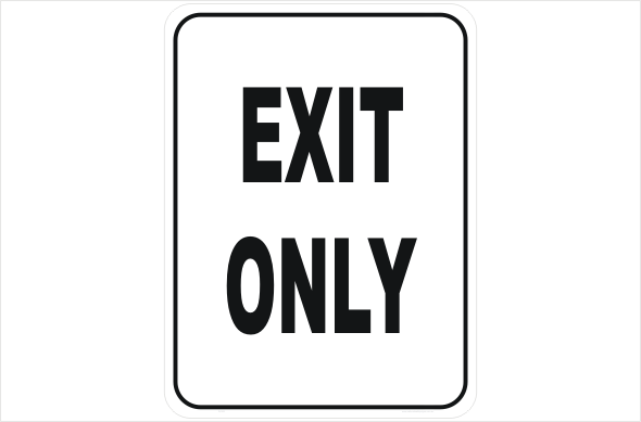 exit signs, exit only