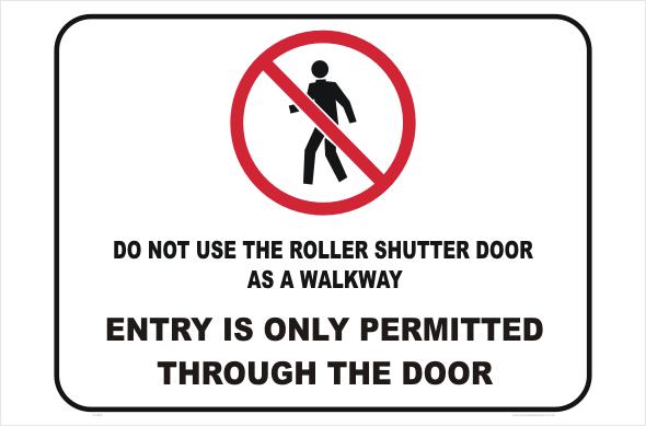 No Entry through Roller Door