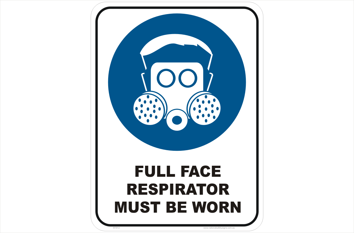 Full Face Respirator must be worn