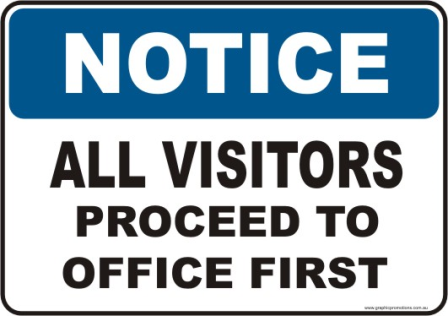 All visitors to Office Notice sign