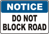 Do not Block Road Notice sign