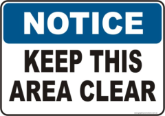 Keep Area Clear Notice sign
