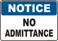 No Admittance Notice sign