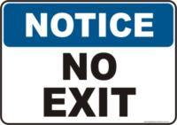 No Exit Notice sign