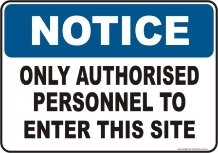 Authorised Personnel Only Notice sign
