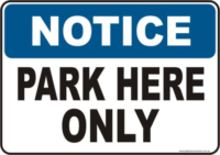 Park Here Only Notice sign