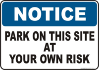 Park on site at own Risk Notice sign