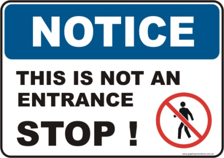 Not an Entrance Notice sign