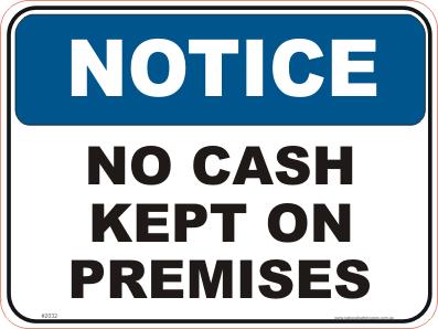 No Cash kept on Premises Notice sign
