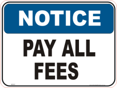Pay all fees Notice sign