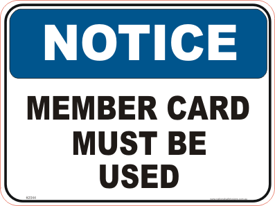 Members Card must be used Notice sign
