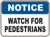 watch for Pedestrians Notice sign