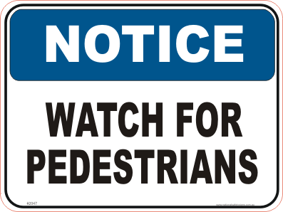 watch for Pedestrians Notice sign