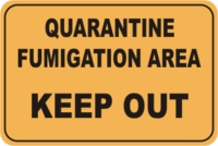 Quarantine Fumigation Area sign
