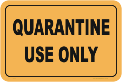 Quarantine use only