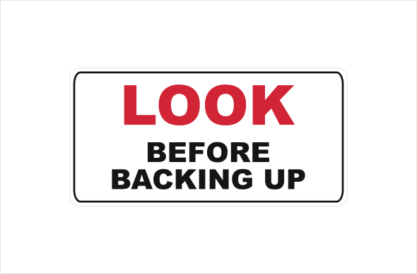 Look before backing up