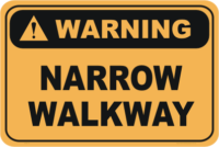 Narrow Walkway warning sign