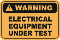 Electrical Equipment under Test warning sign