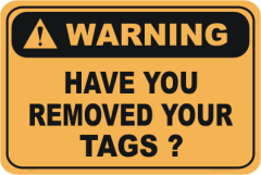Have you removed your Tags warning sign