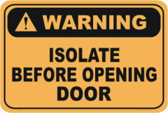 Isolate before opening Door warning sign