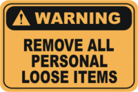 Remove all Personal Loose Items warning sign