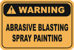 Abrasive blasting spray painting warning sign