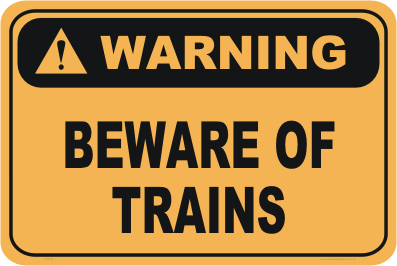 Beware of Trains warning sign