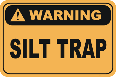 Silt Trap warning sign